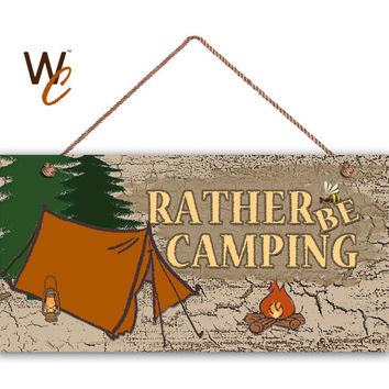 "Rather Be Camping Sign, Rustic Decor, Earthy Tones, Tent and Fire, Weatherproof, 5"" x 10"" Sign, Wall Plaque, Great Outdoors, Made To Order"