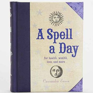 A Spell A Day: For Health, Wealth, Love And More By Cassandra Eason