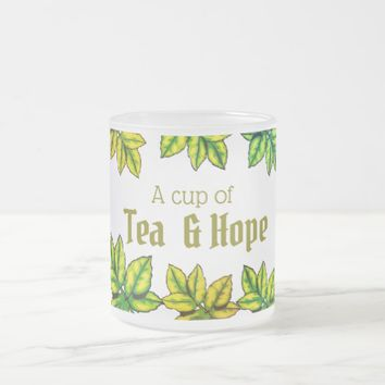 "Modern Green Tea leaves ""Cup of Tea and Hope"" Frosted Glass Coffee Mug"