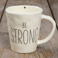 """Be Strong"" Be Mugs"