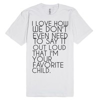Favorite Child-Unisex White T-Shirt
