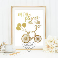 oh the places you will go quote gold foil print gold foil office print bike art baby shower gold home decor nursery wall art dr seuss print