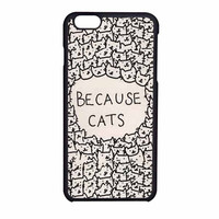 Because Cats iPhone 6 Case
