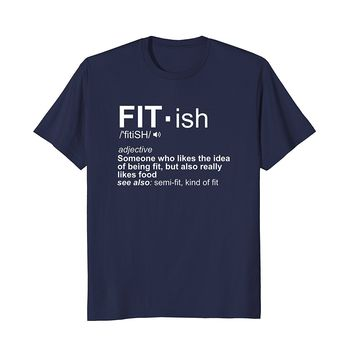 Funny Fit - ish Definition Exercise Workout Gym T-Shirt