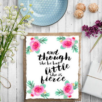 "Inspirational Art Floral Print Poster Nursery Wall Art And Though ""She Be But Little She is Fierce"" Typography Quote Print Blush and Floral"