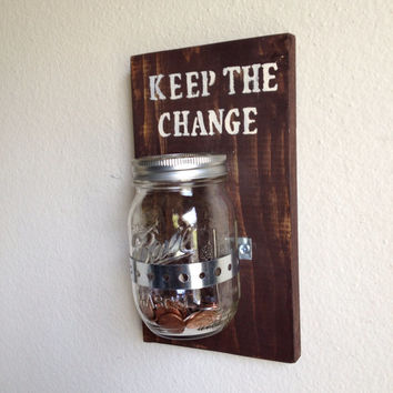 Keep the Change Jar Hanging Change Jar - Mason Jar Sconce & Wood Sign
