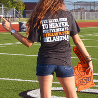 Short Sleeve OSU - Never been to Heaven but I've been to Stillwater