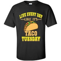 Live Every Day Like It's Taco Tuesday Hispanic Food T-Shirt