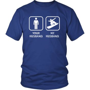 Snowboarding -  Your husband My husband - Mother's Day Hobby Shirt