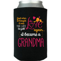 """Personalized Grandma """"Just When I Thought It Was Too Late To Fall In Love again"""" Canwrap"""