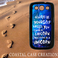 Galaxy Space Unicorn Quote Samsung Galaxy S3 Protective Hard Plastic or Rubber Cell Phone Case Cover Original Design