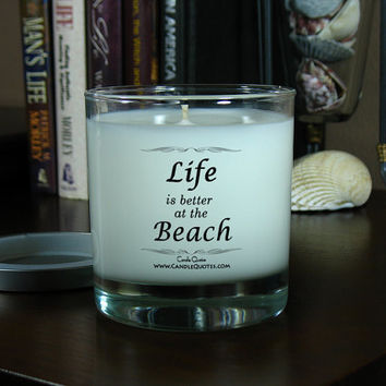 Candle Quotes, Funny Inspirational Quotes – Life Is Better at the Beach – 8 oz Soy Scented Candle