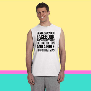 SANTA SAW YOUR FACEBOOK PHOTOS Sleeveless T-shirt
