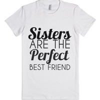 Sisters Are The Perfect Best Friend-Female White T-Shirt