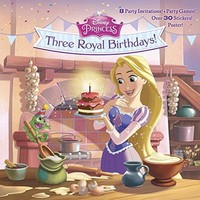 Three Royal Birthdays! (Super Deluxe Pictureback: Disney Princess)