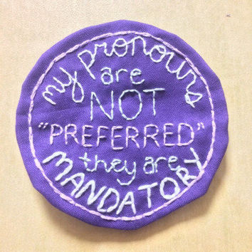 Pronoun pride patch or hoop art. My pronouns are not preferred they are mandatory. Transgender, trans, nonbinary, genderqueer. customize.
