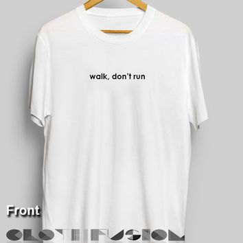 Walk Don't Run Custom T Shirt Design Ideas – Adult Unisex Size S-3XL
