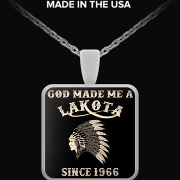 God Made Me A LAKOTA Since 1966 lakota1966