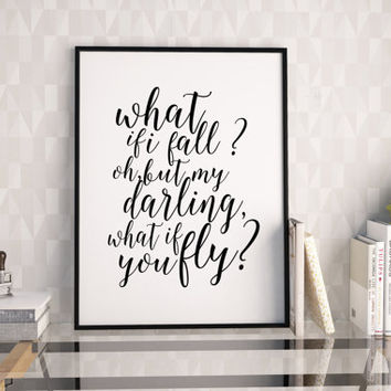 PRINTABLE Art,What If I Fall Oh But My Darling What If You Fly,Funny Print,Gift For Her,Women Gifts,Erin Hanson,Typography Print,Digital Art