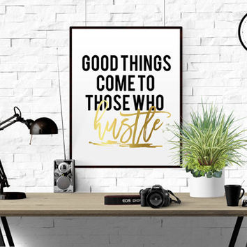 "GOLD FOIL ""Good Things Come To Those Who Hustle"" Print Home Office Sign Quote for Women Gallery Wall Art Decor Motivational Print Girl Boss"