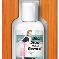 BITCH SLAP THOSE GERMS HAND SANITIZER