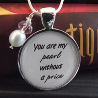 "You are my pearl without a price- Tigers Curse- Colleen Houck-  buy two get one free- 16"", 18"", 22"", 28"" snake chain- Ready To Ship"