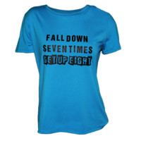 """Fall Down Seven Times Get Up Eight""  T-Shirt"