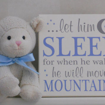 Blue and Gray Baby Boy Nursery Wall Sign: let him sleep for when he wakes he will move mountains - Baby Blue / Grey Nursery Room Decor, Gift