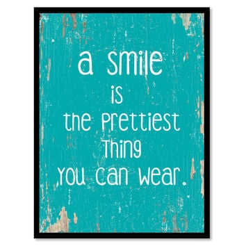 A Smile Is The Prettiest Thing You Can Wear Motivation Quote Saying Gift Ideas Home Decor Wall Art 111442
