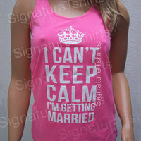 Engagement gift for Bride I Can't Keep Calm I'm Getting Married Womens Tank Tops Gym Workout Tank Top pink purple
