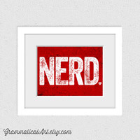 Geeky Nerd Heart Print - Great Geekery Anniversary Gift for Girlfriend, Boyfriend, Husband, Wife Gifts - Red King of Nerds Video Game