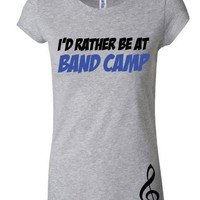Juniors Athletic I'd Rather Be At Band Camp Short Sleeve Shirt
