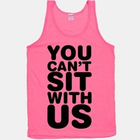 You Can't Sit With Us (Neon Tank) | HUMAN