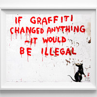 Banksy Print, If Graffiti Changed Anything Poster, Street Graffiti Art, Urban Artist, Stencil Art, Street Art, Valentines Day Gift