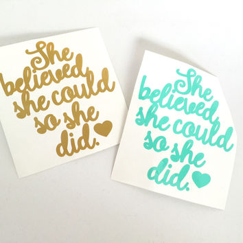 She Believed She Could So She Did vinyl decal for Flasks and tumblers