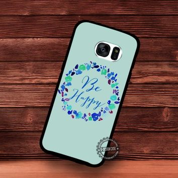 Be Happy Floral Wallpaper Good Motivation Quote - Samsung Galaxy S7 S6 S5 Note 7 Cases & Covers