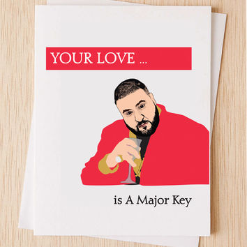 "DJ Khaled Funny Valentines Day Card, ""Your Love is a Major Key"" Pop-culture card, Cute valentines day card, cheeky card, hip hop cards"