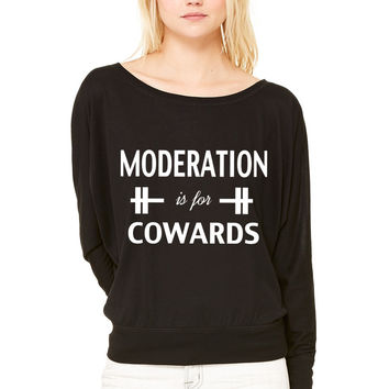 Moderation Is For Cowards Workout Inspiration WOMEN'S FLOWY LONG SLEEVE OFF SHOULDER TEE