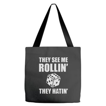 they see me rollin they hatin Tote Bags