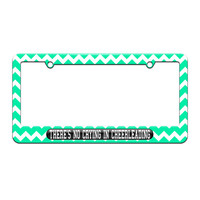 There's No Crying In Cheerleading - License Plate Tag Frame - Teal Chevrons Design