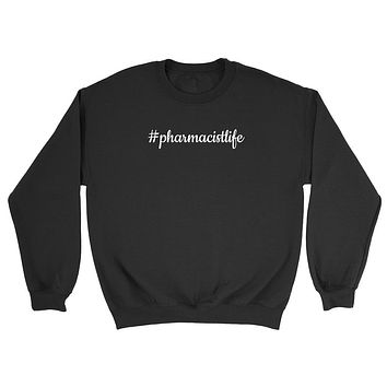 Pharmacist life pharmacy graduation gift future pharmacist Crewneck Sweatshirt