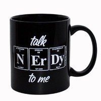 Talk Nerdy to Me - Periodic Table N-Er-Dy - Ceramic Coffee Tea Mug - 11-oz