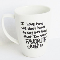 Favorite Child  -  Coffee Mug
