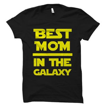 Best Mom In The Galaxy Shirt