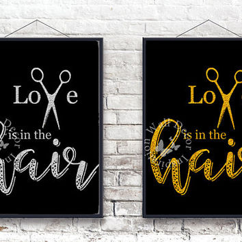 Love is in the hair | Hairdresser Hairstylist | Beauty Salon | Inspiration Poster | Art Print | Printable Quote | Typography