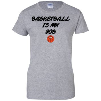 Under Armour Boys' Basketball Is My Job FUNNY Ladies T-Shirt
