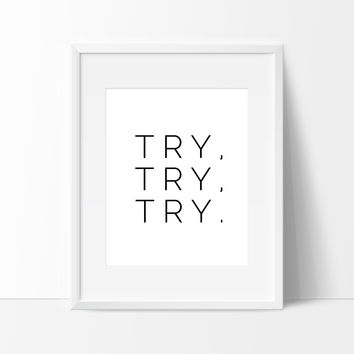 Try Try Try Black and White, Motivational Quotes for Dorm Life