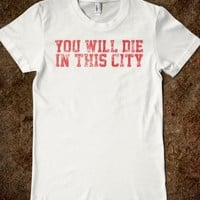 Awesome 'You Will Die in this City' Retro Grunge T-Shirt
