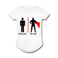 UNPUBLISHED - Spreadshirt Article not found | Your Dad, My Dad - Baby Short Sleeve One Piece