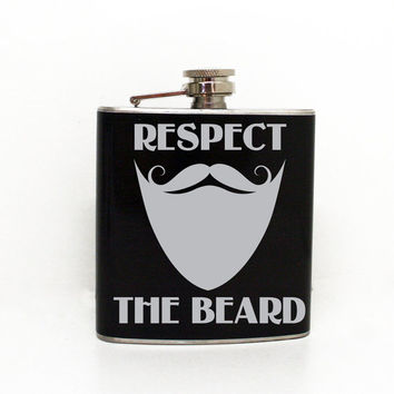 Respect the beard Flask -21st birthday gift, Father's Day Gift, Groomsman Flask Gift, Beard sayings & Quotes, Hipster Theme, Co-Worker Gift
